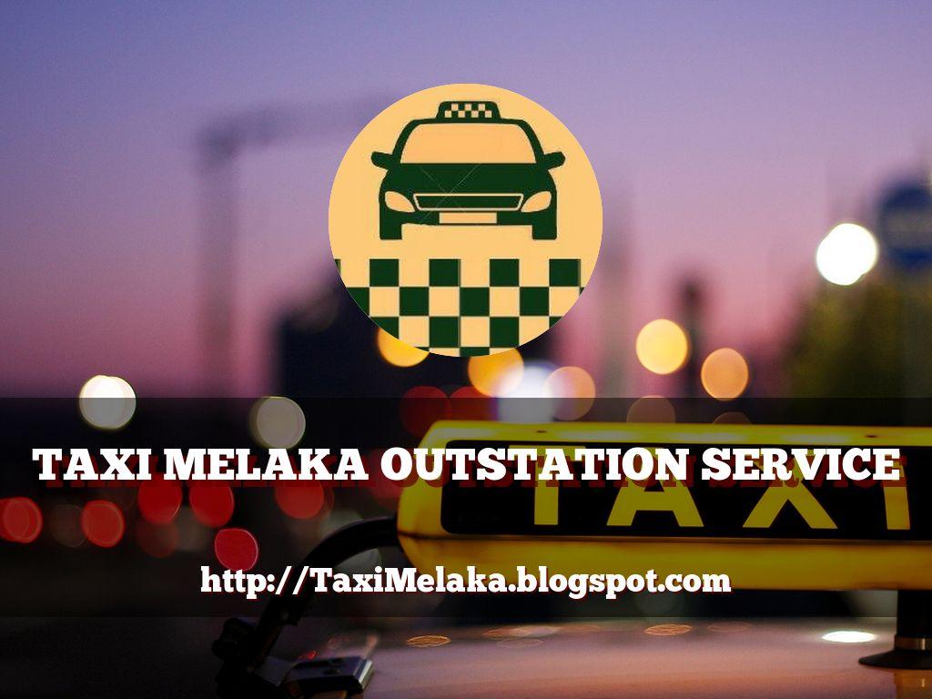 Melaka Taxi OutStation Service