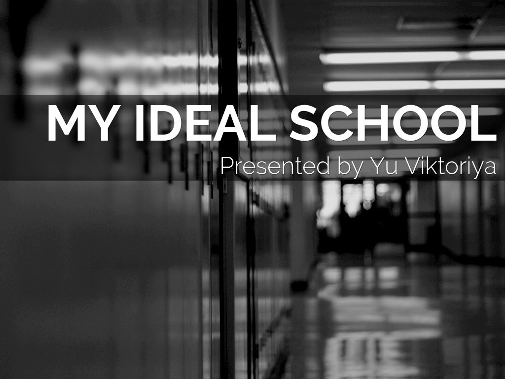 my view of the ideal school A school is an institution designed to provide learning spaces and learning environments for the teaching of students (or pupils) under the direction of teachers most countries have systems of formal education, which is commonly compulsory.