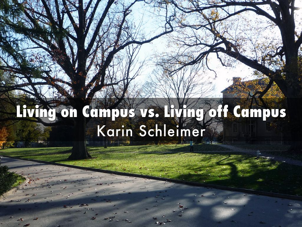 on campus vs off campus When you're deciding between living on-campus versus off-campus, there are more factors to consider than just the cost your social life is at stake, too.