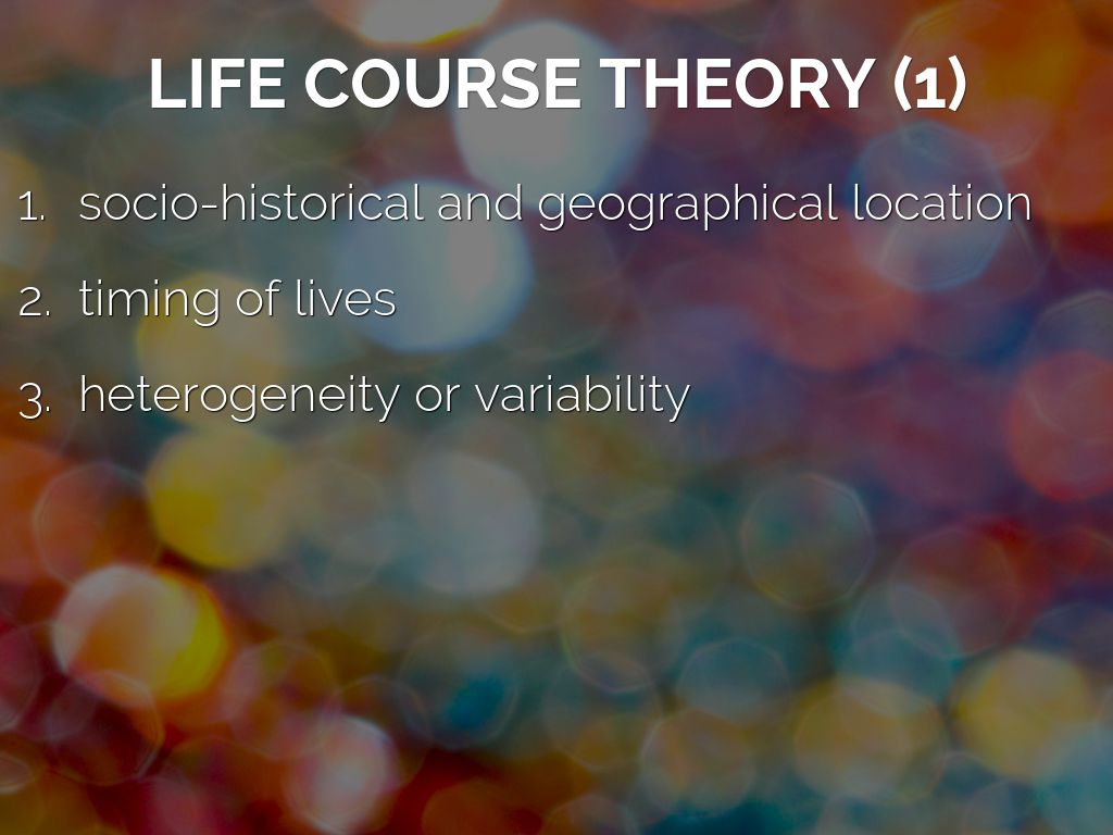 the life course theory Human agency in making choices 26 diversity in life course trajectories 27 developmental risk and protection 30 strengths and limitations of the life course perspective 33.