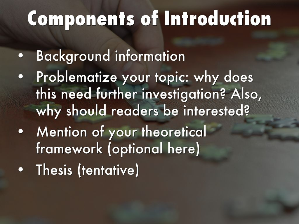 components of introduction in thesis The basic components of a composition include • an introduction • several body paragraphs • a conclusion the introduction contains • a thesis statement.