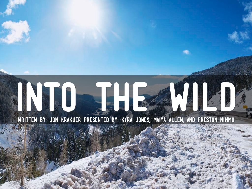 jon krakauers purpose for writing into the wild Rhetorical analysis essay in his novel into the wild , jon krakauer uses rhetorical devices to convey that christopher mccandless was not a suicidal kid - into the wild rhetorical analysis introduction.