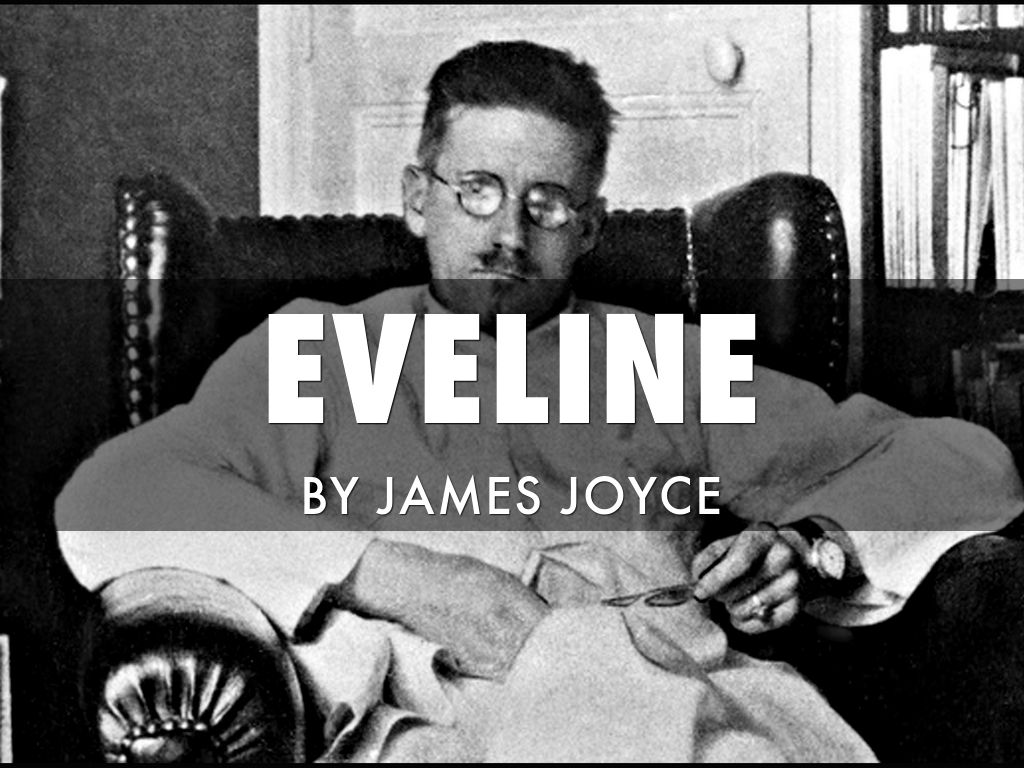 "eveline james joyce short personal James joyce's ""eveline personal, subjective we get her feelings (evening invading the street james joyce: ulysses one day."