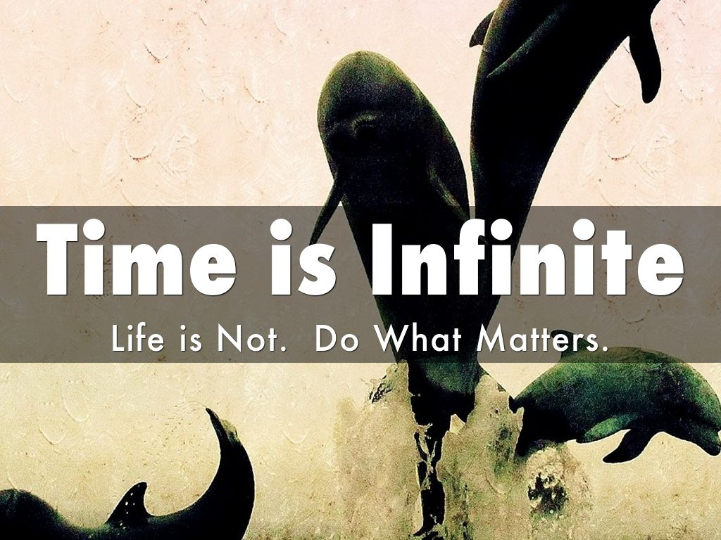 Time is Infinite