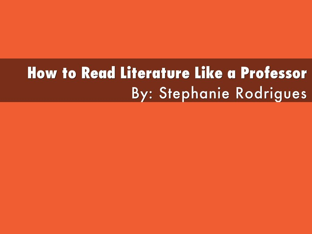 chapter 10 how to read literature like a professor Welcome to ap literature & composition getting started first thing to do is to upload your study notes from your how to read literature like a professor chapter it's easiest if your content is ready to upload, in a document already typed up and saved on your computer.