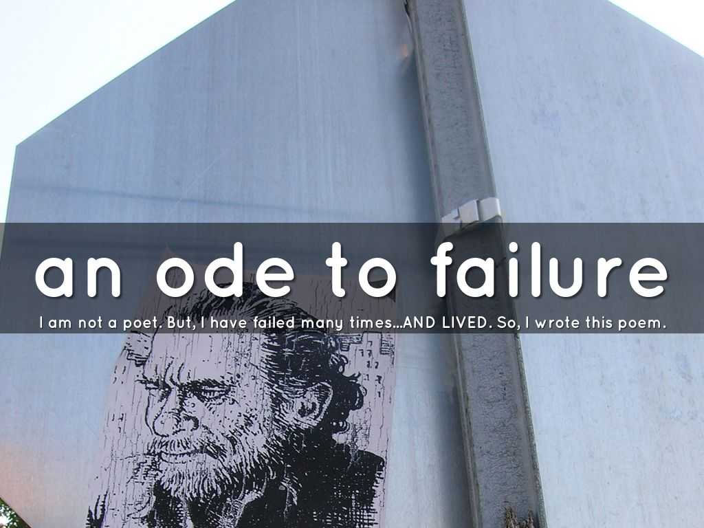 An Ode to Failure