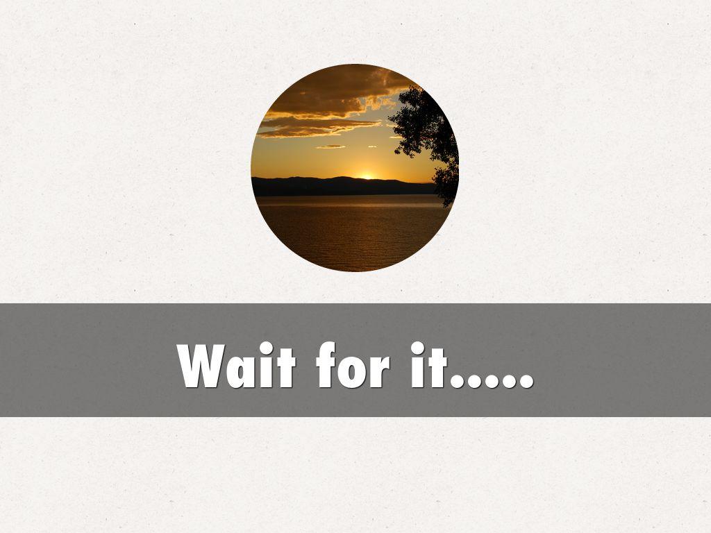 Wait for it.....
