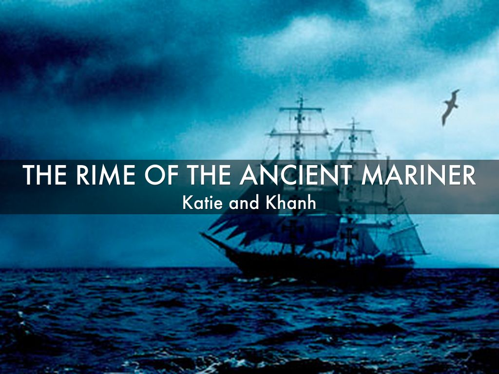 rime of the ancient mariner commentary Exemplar student response and examiner commentary an exemplar student response to a paper 2a atonement and the rime of the ancient mariner are unusual crime writing texts though serious crimes are central to their designs.