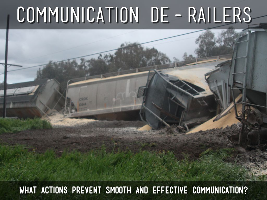 Communication De-Railers