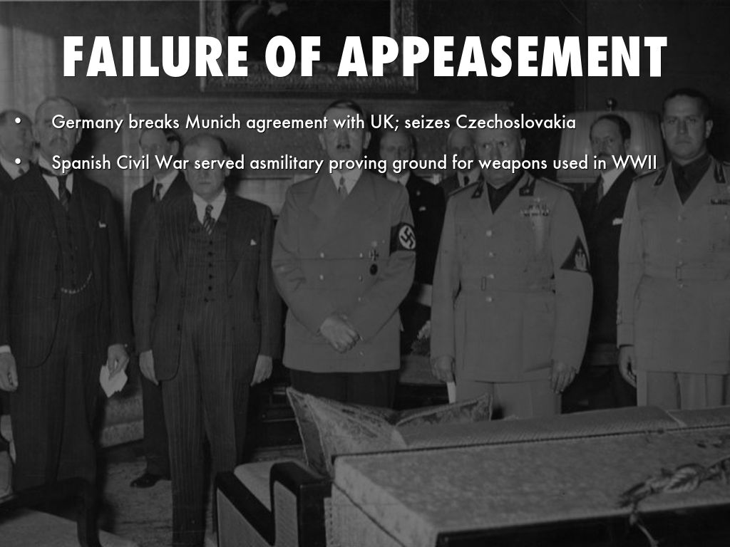 failure of appeasement Account for the failure of appeasement to prevent the outbreak of a second european war in 1939 world war one had left the world in ruins countries were still.
