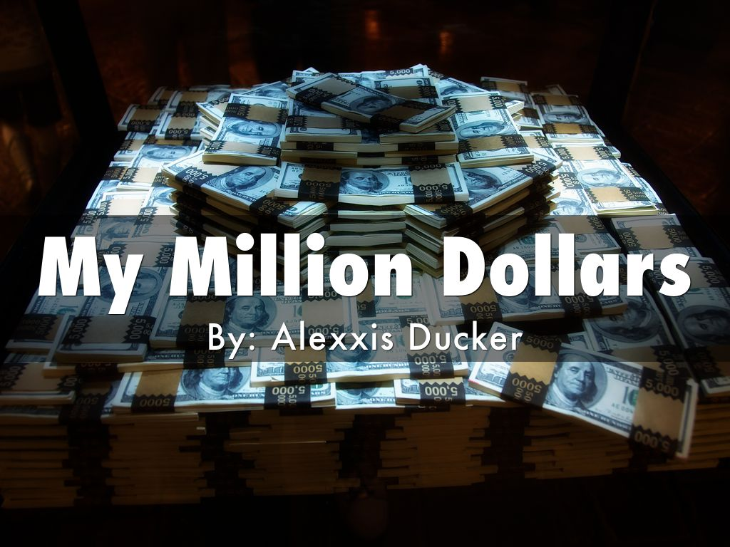 My Million Dollars
