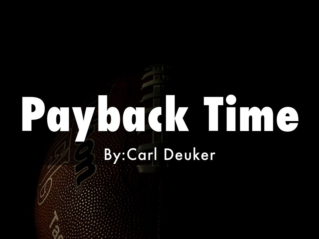payback time Payback time [carl deuker] on amazoncom free shipping on qualifying offers through the eyes of a distinctly non-athletic protagonist—a fat high school.