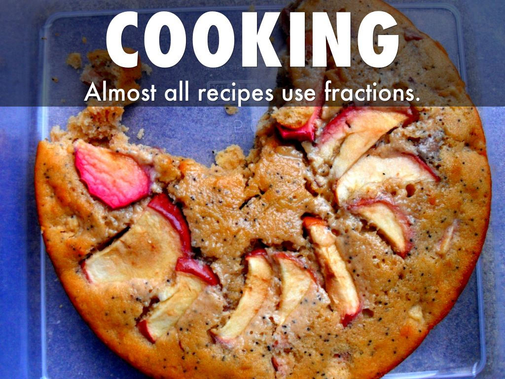 Cooking Almost All Recipes Use Fractions
