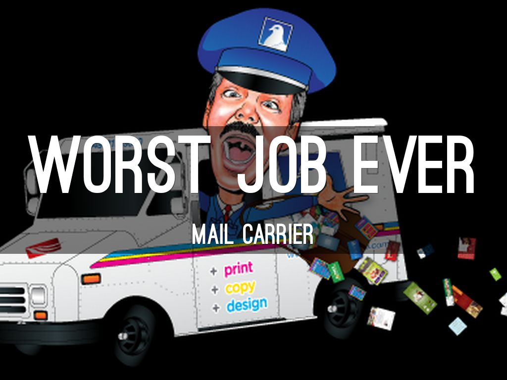 Worst Job Ever by austinparker31 – Mail Carrier Job