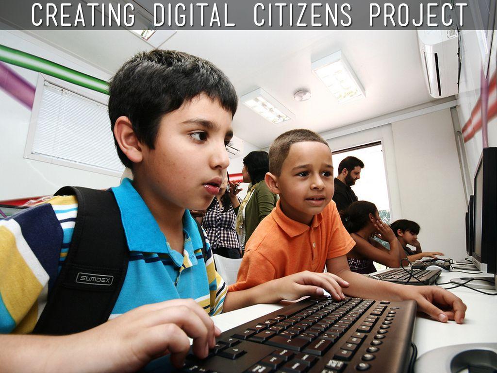 Creating Digital Citizens