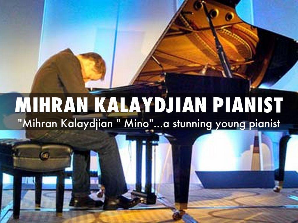 """Mihran Kalaydjian "" Mino""...a stunning young pianist..."
