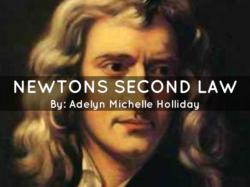 Newtons second law by Adelyn Holliday