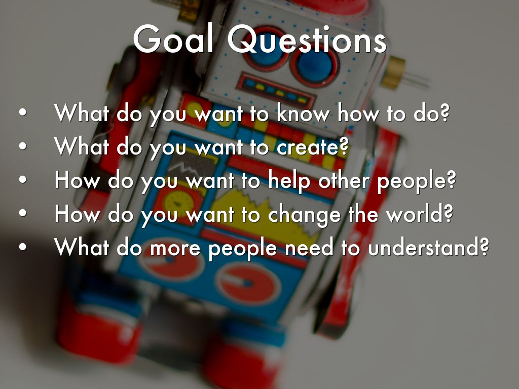 the goal questions A guide for goal setting and employee feedback 2 table of contents the performance appraisal process 3 a time-bound goal will usually answer the questions.