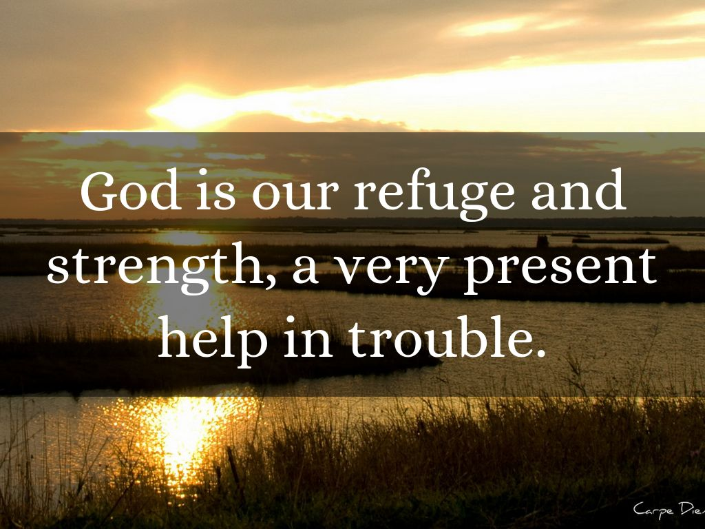 god is a present help The scripture says god is a present help in trouble god is not going to stop every difficulty, every bad break but he will give you the strength.