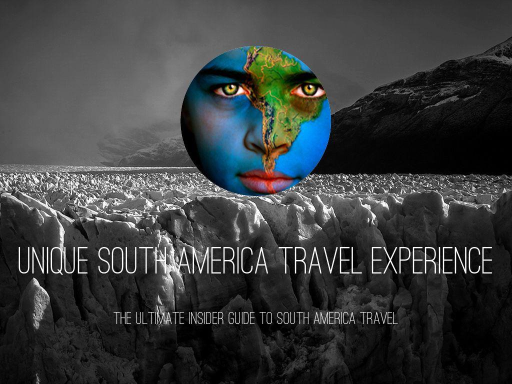 Http Www Unique Southamerica Travel Experience Com