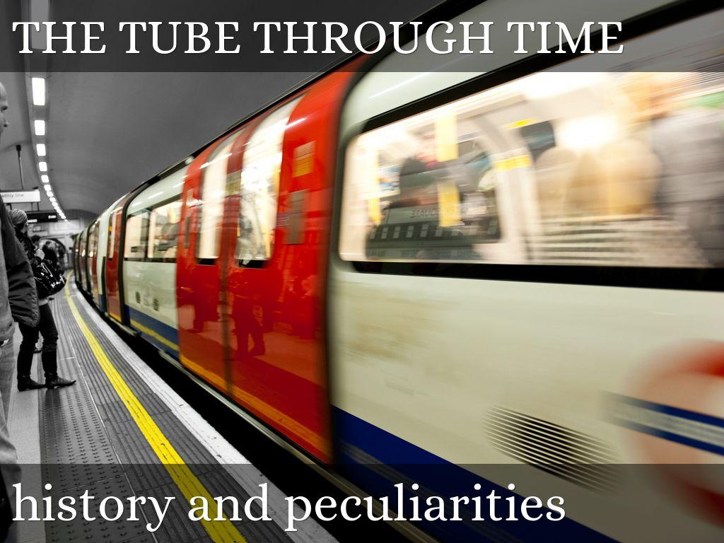 THE TUBE THROUGH TIME
