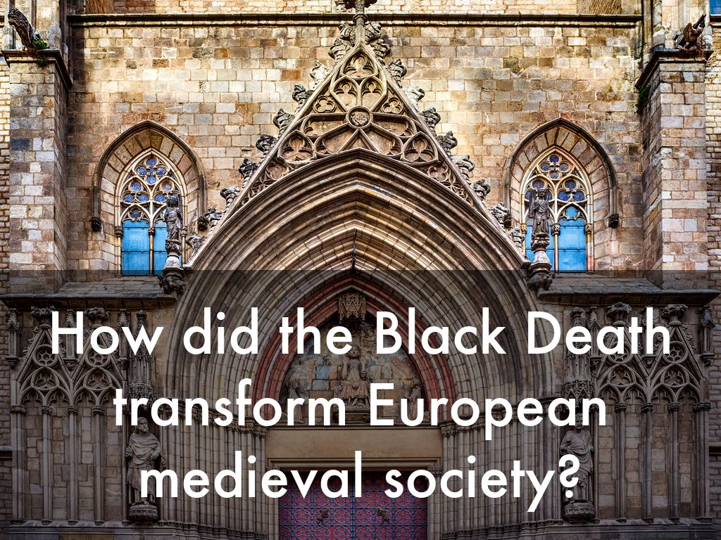 what effect did the black death have on medieval society