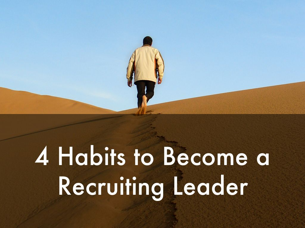 4 Habits to Become a Recruiting Leader