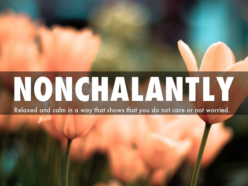 Nonchalantly by Madelyn Shammas