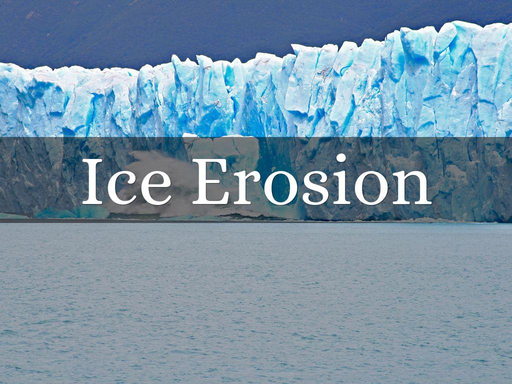 ice erosion pictures - photo #42