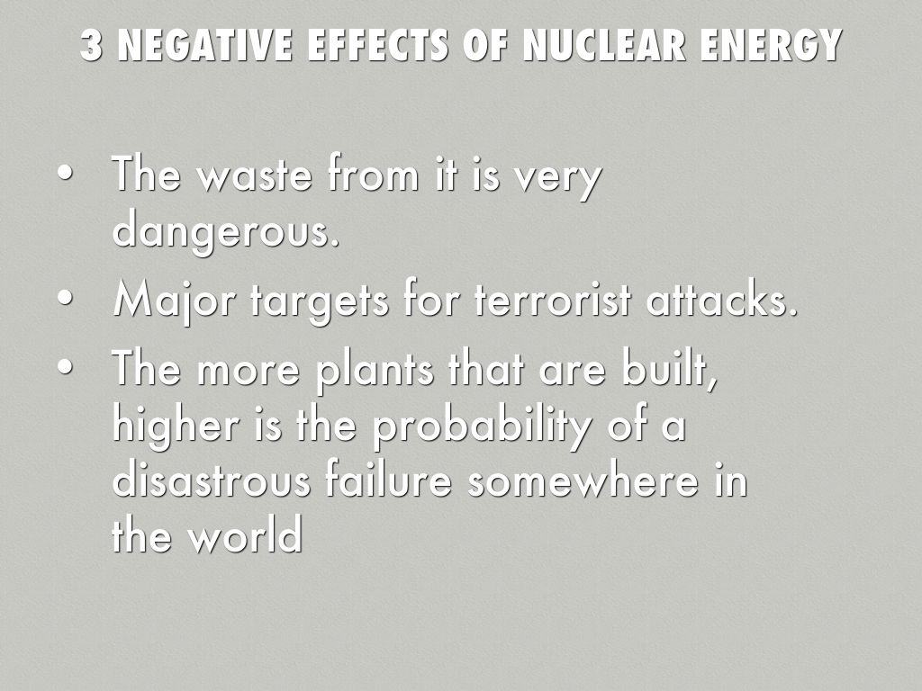 the detrimental effects of using nuclear energy as a source of power