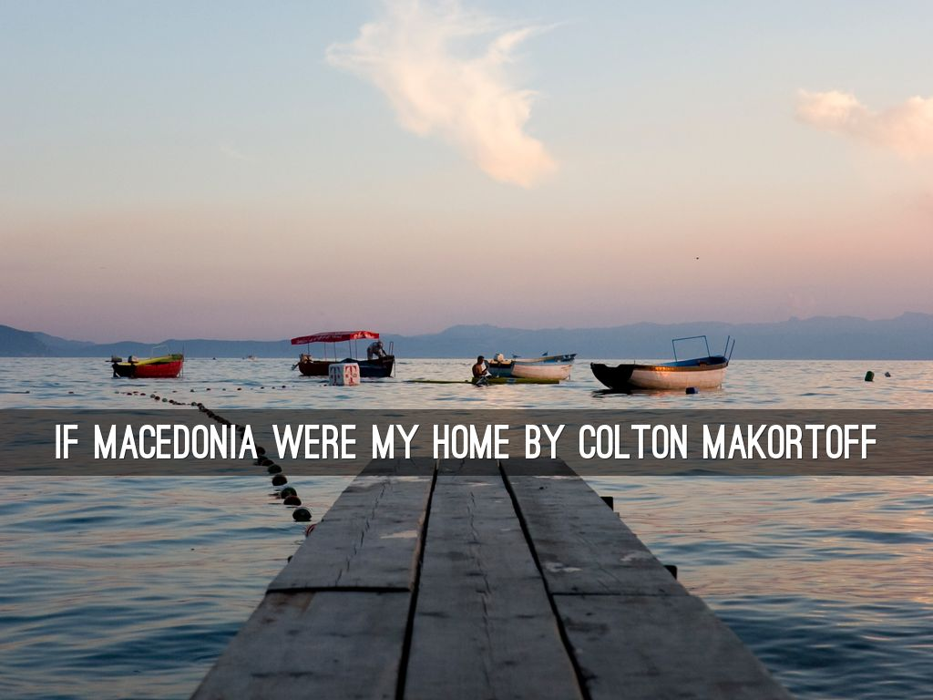 If Macedonia was my home!