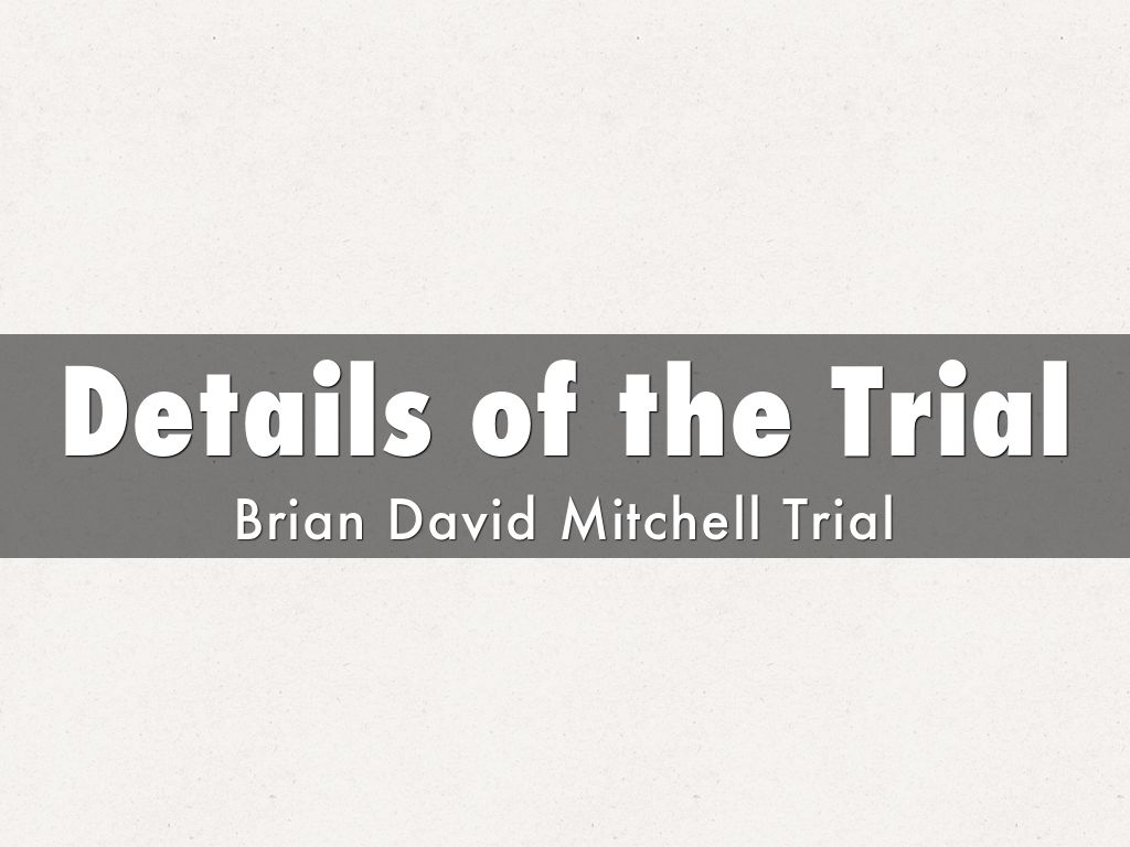 Details of the Trial by prub9682