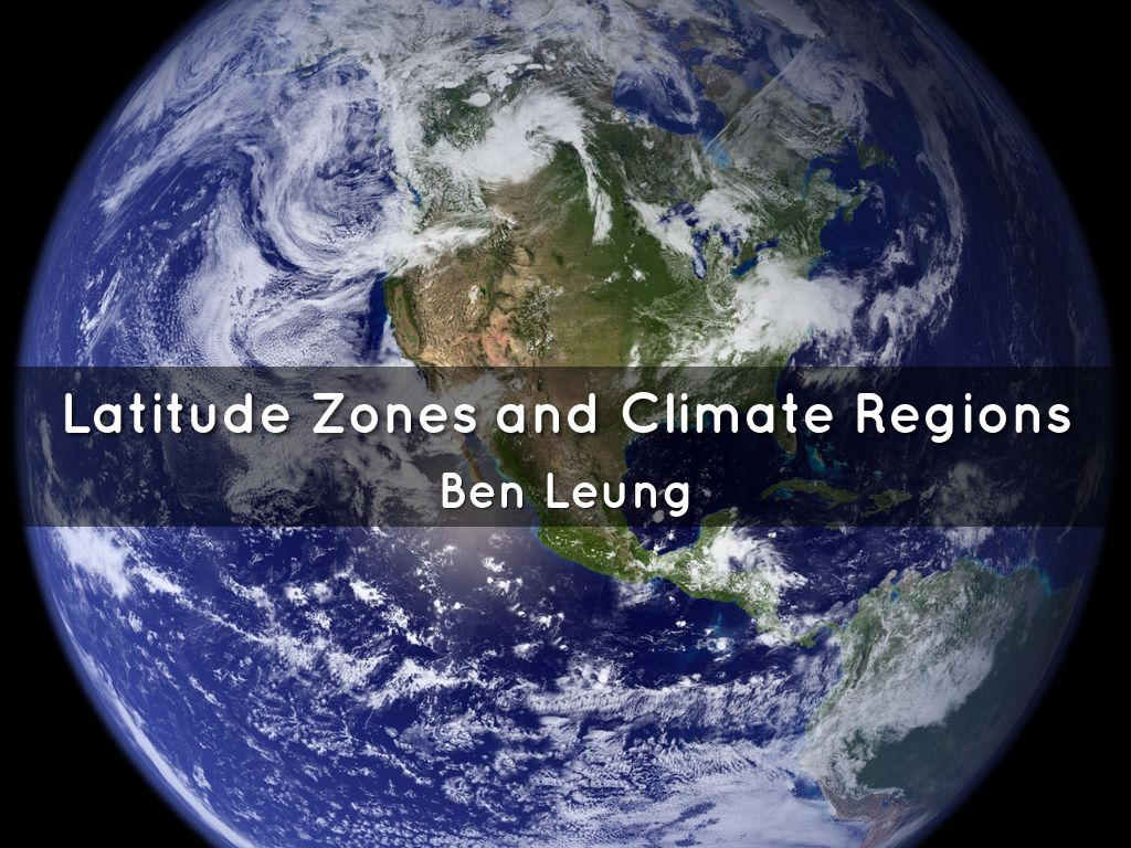 Latitude Zones And Climate Regions By Warriorbean