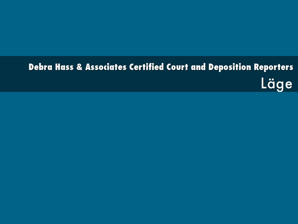 Debra Hass & Associates Certified Court and Deposition Reporters: Läge