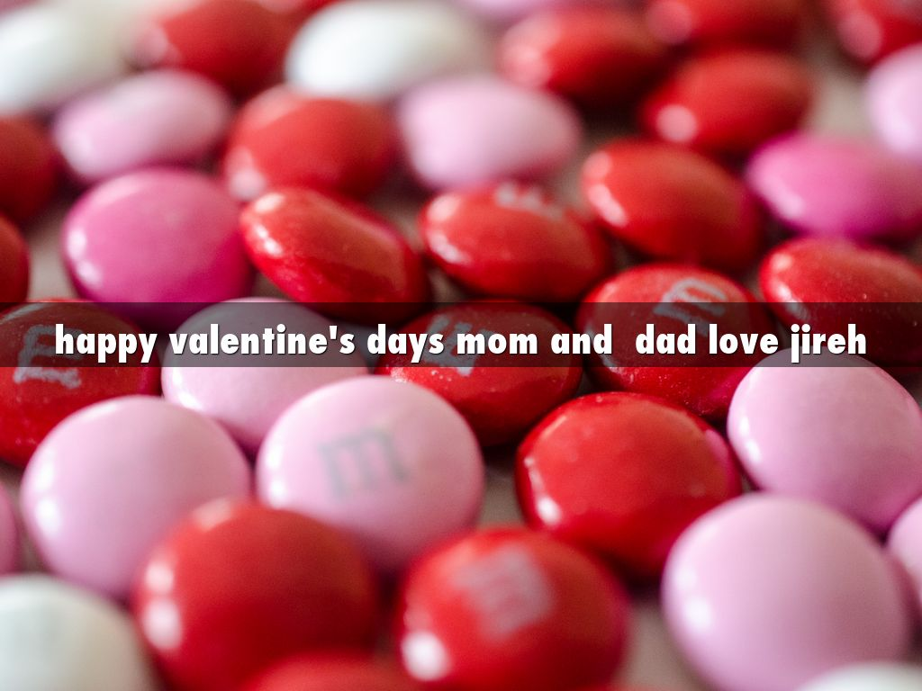 Happy Valentineu0027s Days Mom And Dad Love Jireh