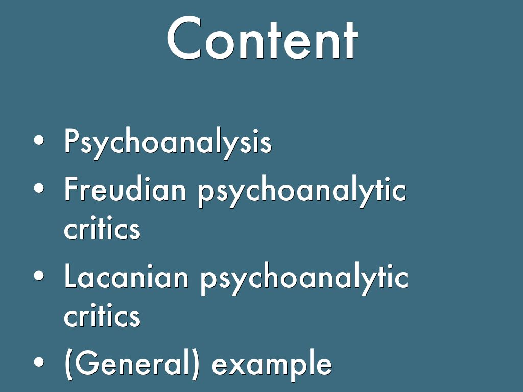 psychoanalytic criticism Well, psychoanalysis just might be the theory for you did your friend just make a bad dating decision but psychoanalysis really does have a bad rap when it comes to over-interpretation.