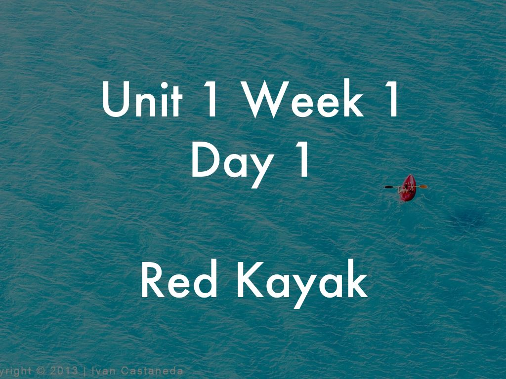 Unit 1 Week 1 Day 1 Red Kayak by Andrea Ohlson