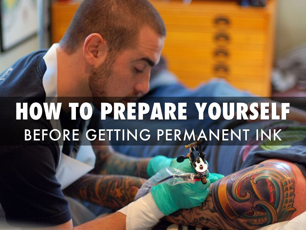 How to Prepare Yourself Before Getting Permanent Ink