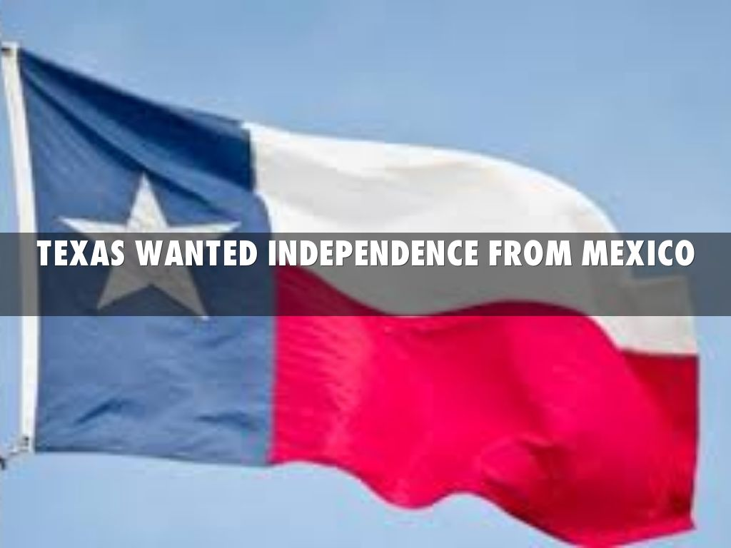 texas independence from mexico Anglo (meaning non-hispanic white) migration to texas began in earnest after mexico secured its independence from spain in 1821 in the new republic, texas was just.