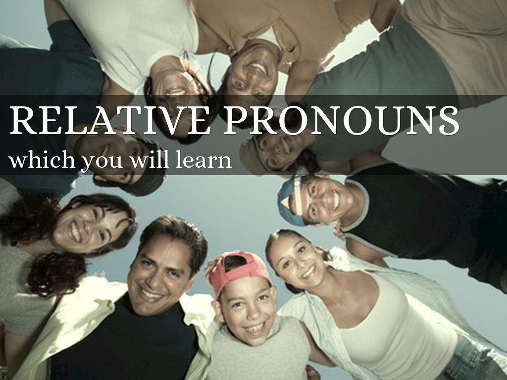 Relative Pronouns: Ms. Holts Class