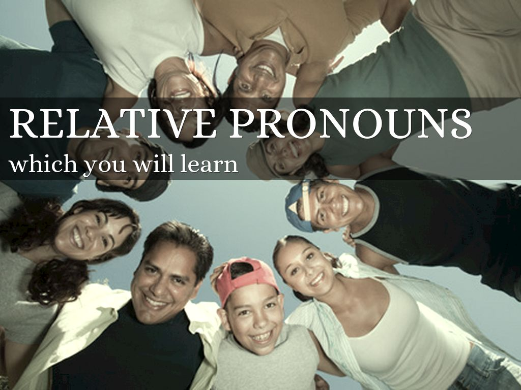 Relative Pronouns: Ms. Holts Class
