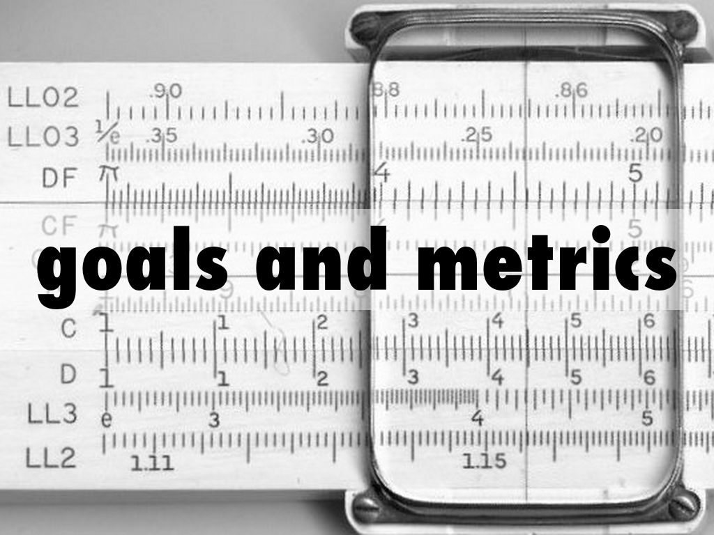 goals and metrics