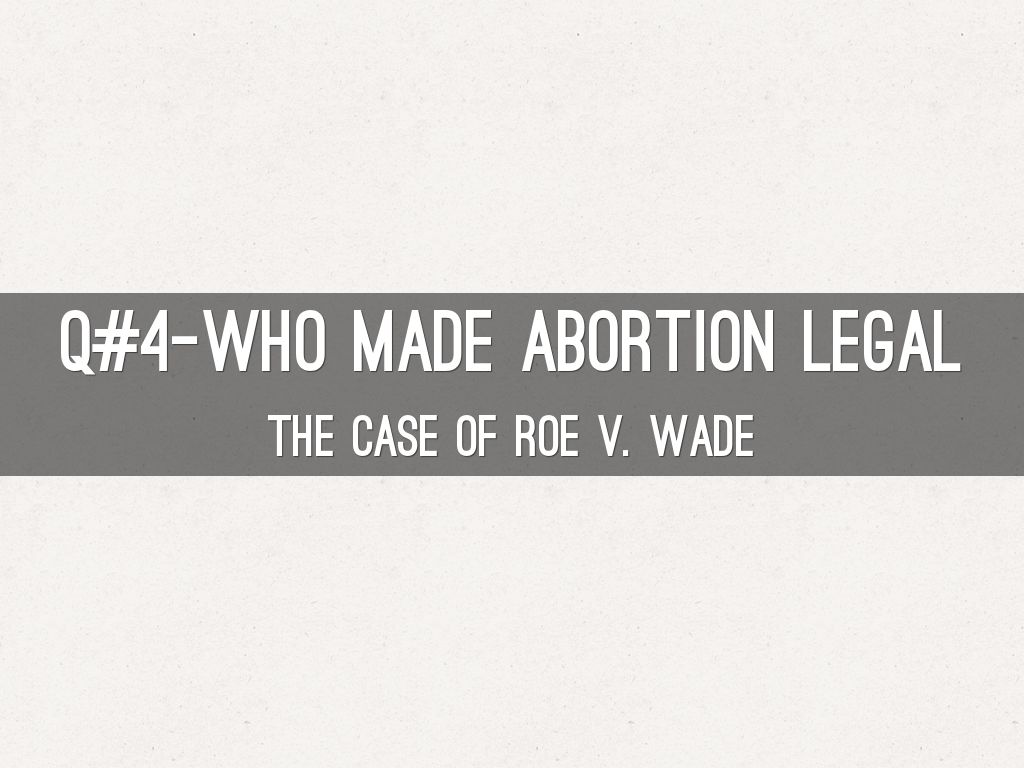 a review of the abortion case roe vs wade Through the power of judicial review dc which allowed abortion in cases where the health or earlier roe v wade decision to.