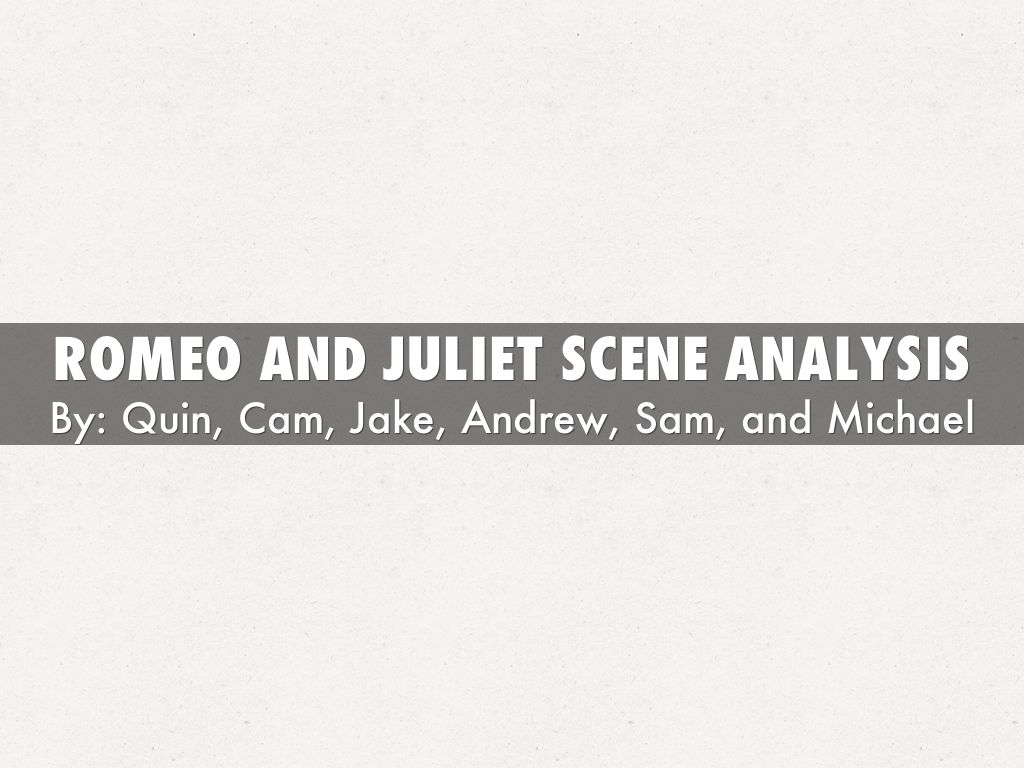 romeo juliet scene analysis Romeo & juliet moving image analysis scene analyzed: the opening sequence of the baz luhrmann directed 'william shakespeare's romeo & juliet' (1996) from the introduction to the end of the.
