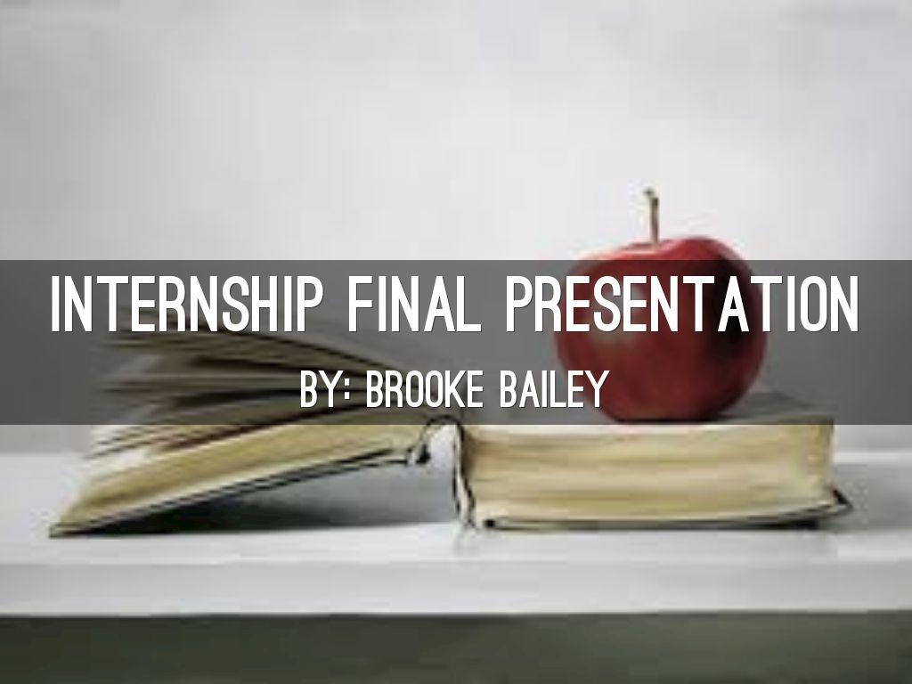 internship final presentation by baileybrooke22