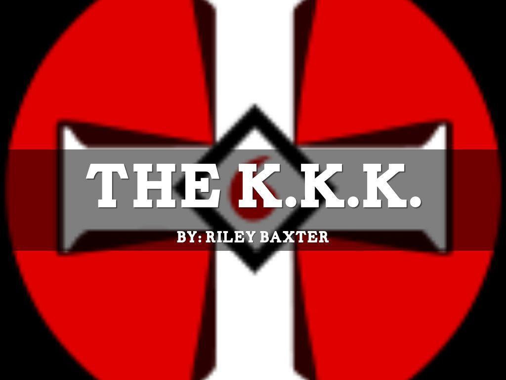 The Kkk By Riley Baxter