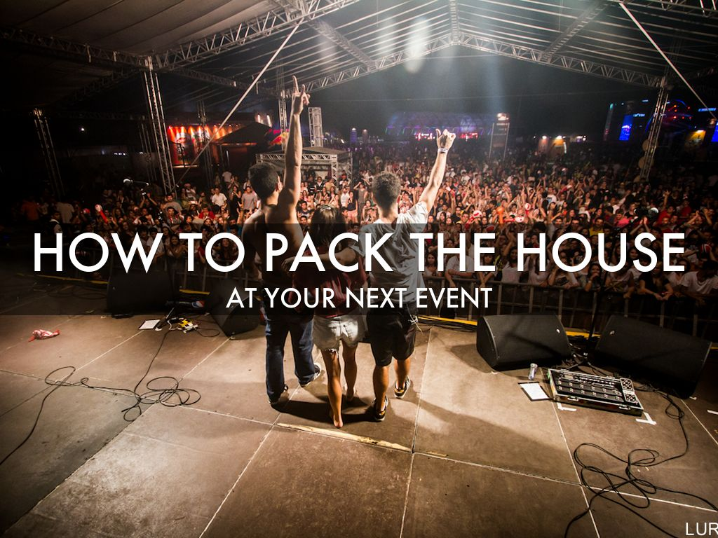 HOW TO PACK THE HOUSE