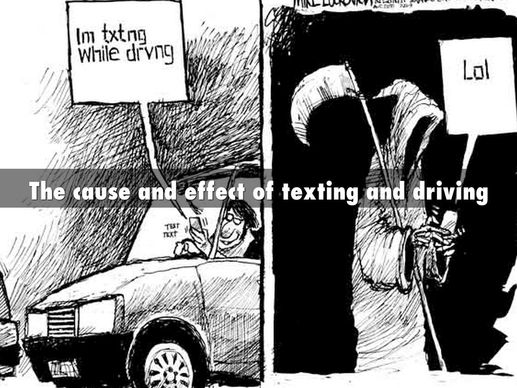cause and effect of texting while driving Texting and driving essay writing service texting while driving can make a person get distracted cause and effect essays.