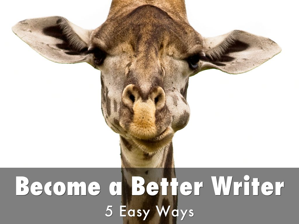 How to Become a Better Writer: 5 Easy Ways