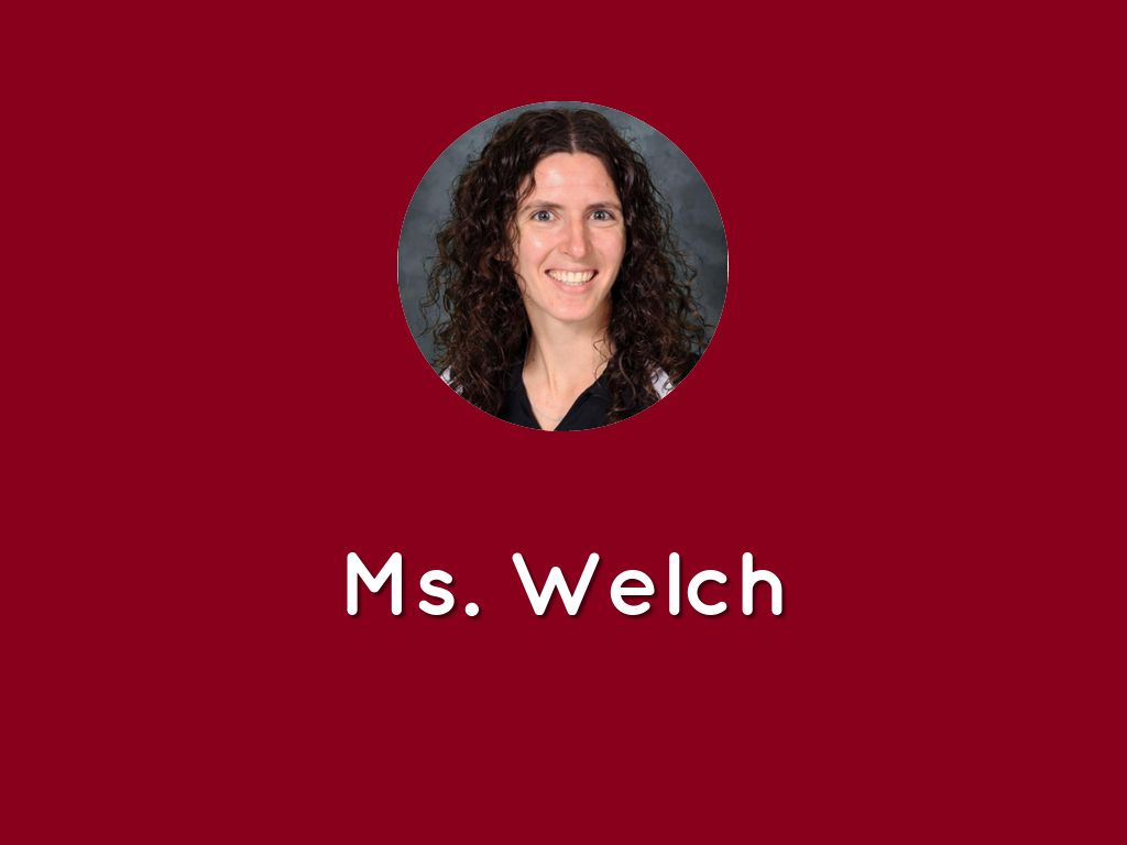 Ms. Welch